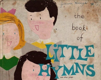 The Book of Little Hymns and Other Songs * Barbara Rivard * Herald House * 1953 * Vintage Religious Book