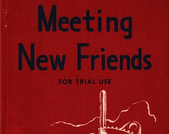 Meeting New Friends (first Forty Pages) * Guy L. Bond and Marie C. Cuddy * 1953 * Vintage Text Book