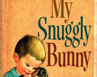 My Snuggly Bunny * Patsy Scarry * Eloise Wilkin * Golden Press * 1956 * Vintage Kids Book