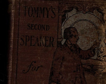 Tommy's Second Speaker for Little Boys & Girls * M. A. Donohue * Vintage Text Book