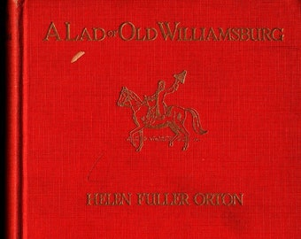 A Lad of Old Williamsburg * Helen Fuller Orton * Elinore Blaisdell * Frederick A. Stokes Company * 1938 * Vintage Kids Book