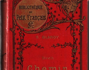 Droit Chemin Bibliotheque du Petit Francais + S. Blandy + Gil-Baer + 1894 + Vintage Book