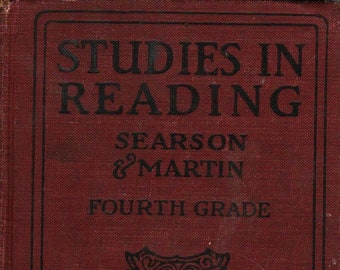 Studies in Reading + Fourth Grade + J. W. Searson + George E. Martin + The University Publishing Company + 1928 + Vintage Text Book