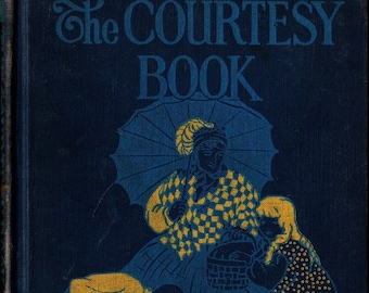 The Courtesy Book * Nancy Dunlea * Dorothy Saunders * Beckley-Cardy Company * 1927 * Vintage Kids Book