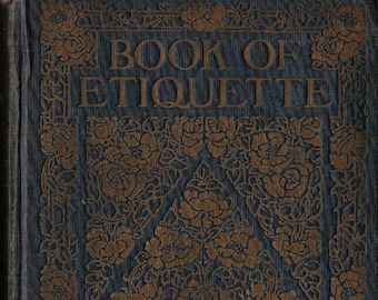 Book of Etiquette Volume I + Lilian Eichler + 1921 + Vintage Book
