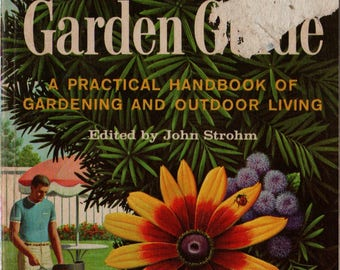 The Golden Garden Guide A Practical Handbook of Gardening & Outdoor Living +  Ford Motor + William Sayles, Peter Spier + 1961 + Vintage Book