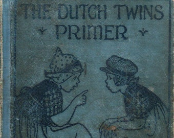 The Dutch Twins Primer + Lucy Fitch Perkins + Houghton Mifflin Company + 1917 + Vintage Text Book