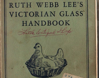 Ruth Webb Lee's Victorian Glass Handbook - Ruth Webb Lee - 1946 - Vintage Art Book