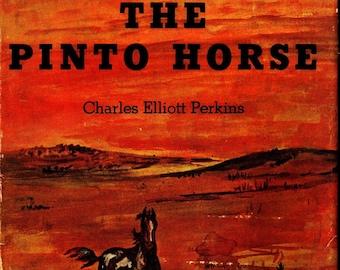 The Pinto Horse * Charles Elliott Perkins * Edward Borein * The Devin-Adair Company * 1960 * Vintage Kids Book