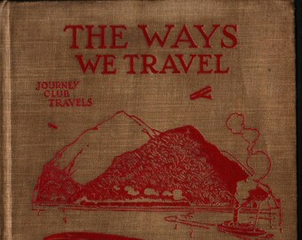 The Ways We Travel (Carpenters' Journey Club Travels) + Frances Carpenter + 1929 + Vintage Kids Book