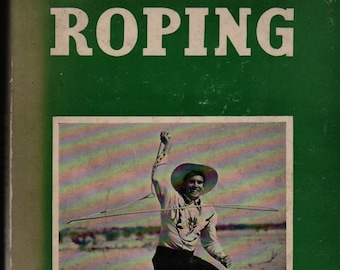 Roping: The Barnes Sports Library + Bernard S. Mason + The Ronald Press Company + 1940 + Vintage Reference Book