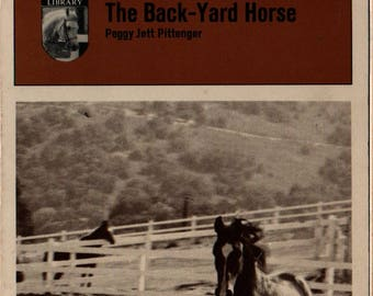 The Back-Yard Horse + Peggy Jett Pittenger + Robert A. Boyajian + 1964 + Vintage Horse Book