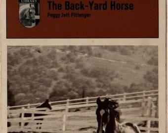 The Back-Yard Horse * Peggy Jett Pittenger * Robert A. Boyajian * 1964 * Vintage Horse Book
