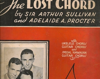 The Lost Chord + Sir Arthur Sullivan and Adelaide A. Procter + 1935 + Vintage Sheet Music
