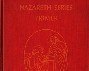 Nazareth Series Primer + Sisters of Charity of Nazareth + 1942 + Vintage Kids Book