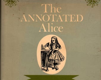 The Annotated Alice: Alice's Adventures & Through the Looking Glass + Lewis Carroll, Martin Gardner + John Tenniel (1960) Vintage Kids Book