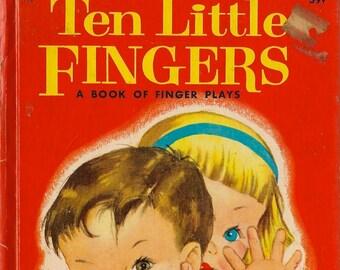 Ten Little Fingers a Book of Finger Plays + Priscilla Pointer + 1954 + Vintage Kids Book