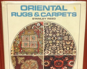 Oriental Rugs & Carpets + Stanley Reed + Photographic Illustrations + 1972 + Vintage Art Book