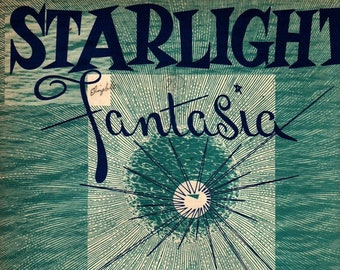 Starlight Fantasia for Solo Piano + June Weybright + 1945 + Vintage Sheet Music