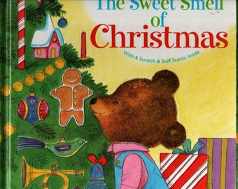 The Sweet Smell of Christmas with six real Christmas Fragrances * Patricia Scarry * J. P. Miller * 2003 * Vintage Kids Book