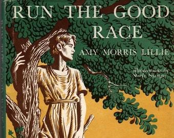 Run The Good Race + Amy Morris Lillie + Steele Savage + 1965 + Vintage Kids Book