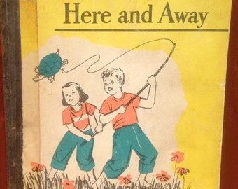 Here and Away Sheldon Basic Readers + William D. Sheldon, Queenie B. Mills, Merle B. Karnes, Beatrice Derwinski + 1960 + Vintage Kids Book