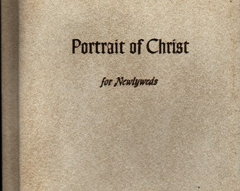 Portrait of Christ for Newlyweds + 1962 + Vintage Religious Book
