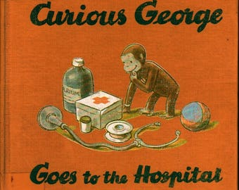 Curious George Goes to the Hospital + Margret & H. A. Rey + 1966 + Vintage Kids Book