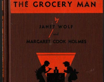 The Grocery Man + Janet Wolf and Margaret Cook Holmes + Tynke Hakola + 1936 + Vintage Kids Book