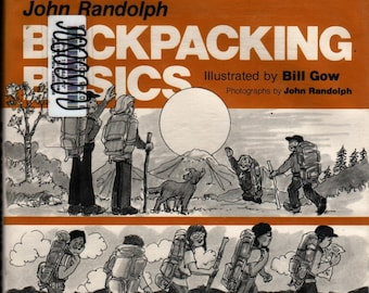 Backpacking Basics + John Randolph + Bill Gow and John Randolph + 1982 + Vintage Kids Book