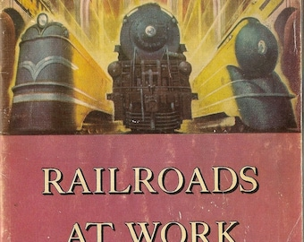 Railroads At Work a Picture Book of American Railroads at Work + 1947 + Vintage Book