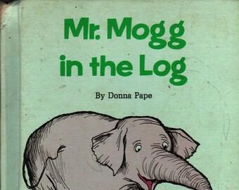 Mr. Mogg in the Log + Donna Pape + Mimi Korach + 1972 + Vintage Kids Book