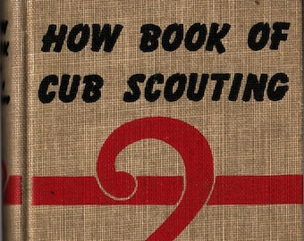 The How Book of Cub Scouting + Boy Scouts of America + 1958 + Vintage Kids Book