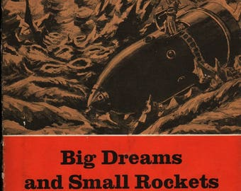 Big Dreams and Small Rockets a Short History of Space Travel + First Edition + Patricia Lauber + 1965 + Vintage Science Book