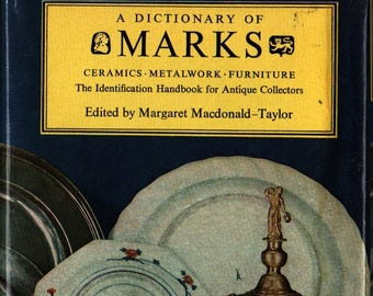 A Dictionary of Marks Ceramics Metalwork Furniture * First Edition * Margaret Macdonald-Taylor * 1962 * Vintage Reference Book