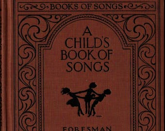 A Child's Book of Songs + Robert Foresman + 1928 + Vintage Music Book