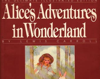 Alice's Adventures in Wonderland: The Ultimate Illustrated Edition * First Printing * Lewis Carroll * 1989 * Vintage Kids Book