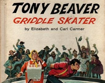 Tony Beaver Griddle Skater + Elizabeth and Carl Carmer + Mimi Korach + 1965 + Vintage Kids Book