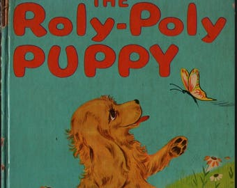 The Roly-Poly Puppy + Barbara S. Bates + Berthold + 1950 + Vintage Kids Book