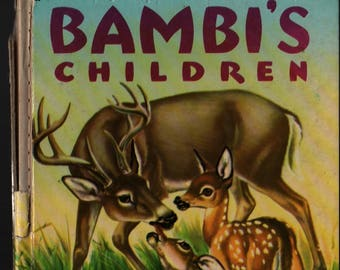 Bambi's Children: Adapted and Abridged From Felix Salten's Famous Story + William Bartlett + 1951 + Vintage Kids Book