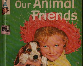 Our Animal Friends a Rand McNally Elf Book + Virginia Hunter + Photographic Illustrations + 1956 + Vintage Kids Book