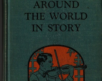 Around the World in Story Stories in Music Appreciation Book Six + Hazel Gertrude Kinscella + Ruth Mary Hallock + 1929 + Vintage Kids Book