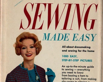 Sewing Made Easy New Revised Edition + Mary Lynch and Dorothy Sara + 1955 + Vintage Book