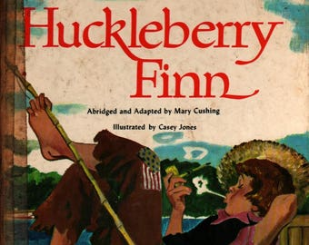 Mark Twain's The Adventures of Huckleberry Finn * Mary Cushing * Casey Jones * Vintage Kids Book