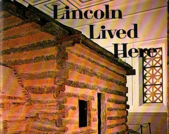Lincoln Lived Here + Lincoln Heritage Trail + Walter H. Miller, photographs + 1971 + Vintage museum Book