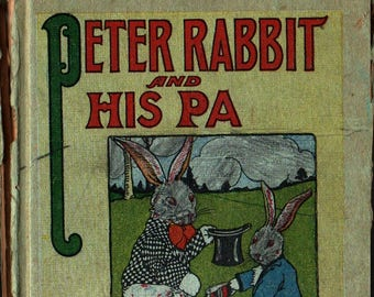 Peter Rabbit and His Pa + Louise A. Field + Virginia Albert + 1916 + Vintage Kids Book