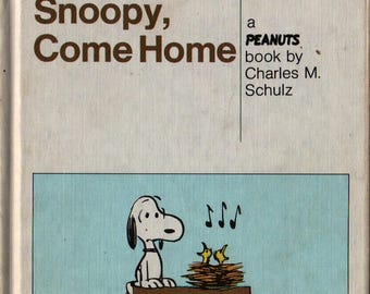 Snoopy, Come Home a Peanuts Book + Charles M. Schulz + 1962 + Vintage Kids Book