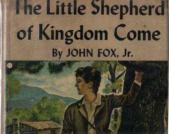 The Little Shepherd of Kingdom Come a Thrushwood Book * John Fox, Jr. * 1931 * Vintage Kids Book
