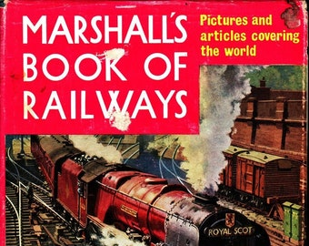 Marshall's Book of Railways * Pictures and articles covering the world * Percival Marshall & Co. * 1961 * Vintage History Book