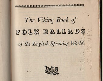 The Viking Book of Folk Ballads of the English-Speaking World + Albert B. Friedman, editor + 1956 + Vintage History Book